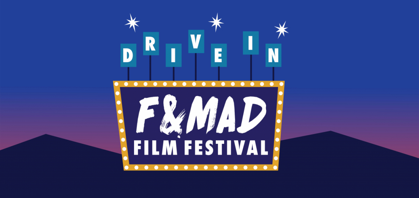 Drive in to this year's F&MAD Fest!