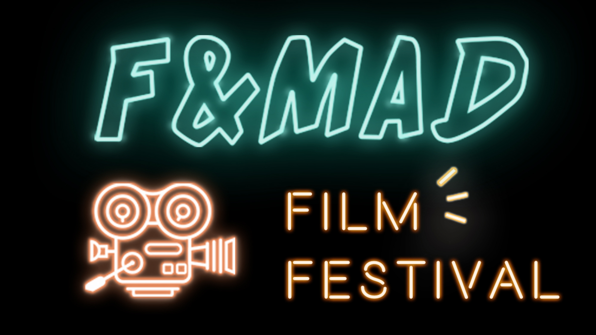 Grab your popcorn, it's time for F&MAD Fest 2019