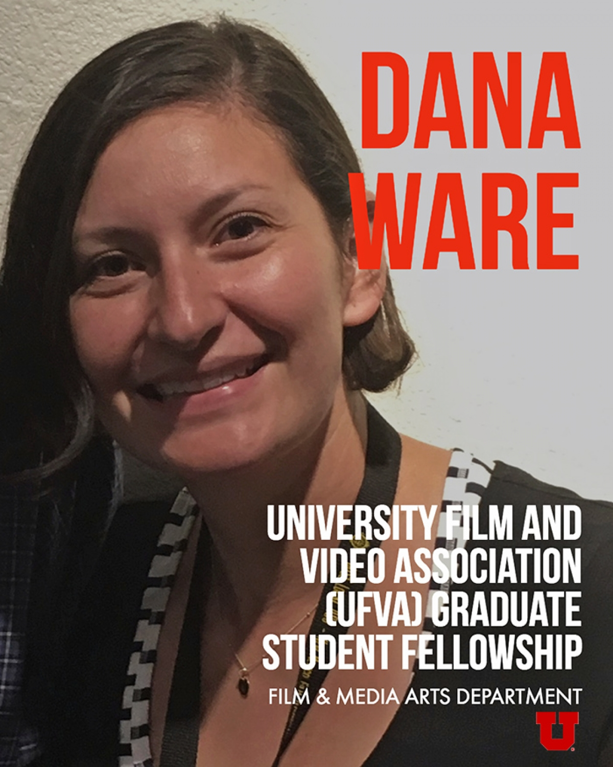 Film and Media Arts first year graduate student, Dana Ware receives the prestigious University Film and Video Association (UFVA) Graduate Student Fellowship