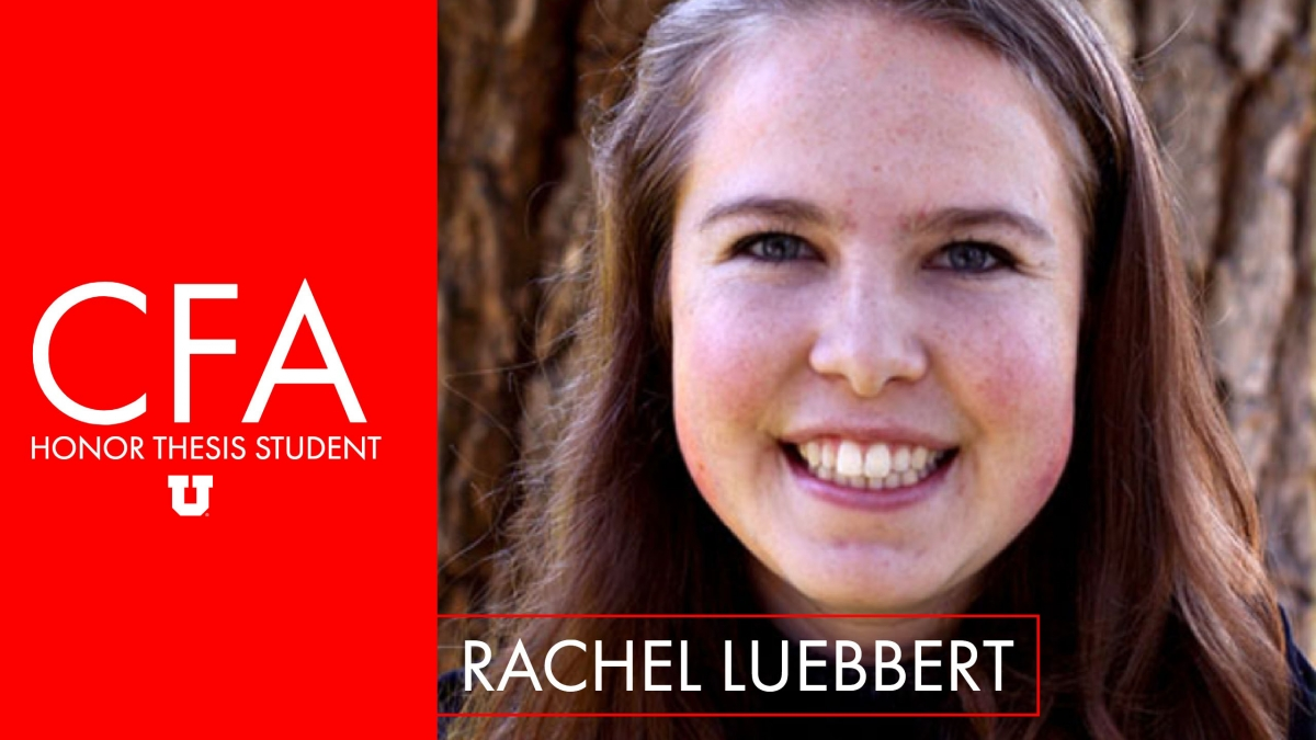 CFA Honor Thesis Student: Rachel Luebbert